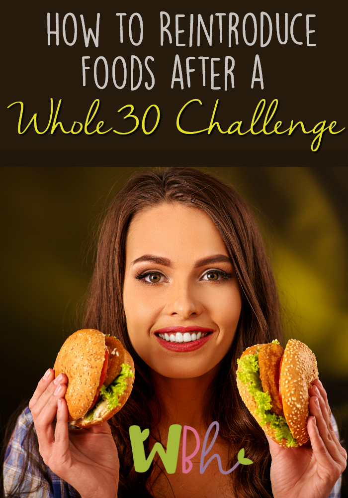 In this article, we'll be sharing a guide for reintroducing foods after a Whole30 Challenge in a simple and healthy way! #whole30 #whole30challenge #whole30diet