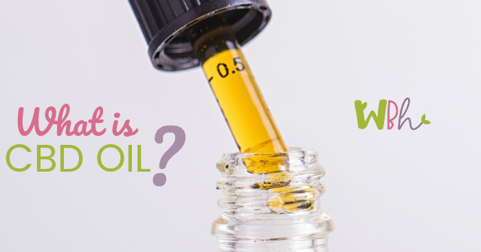 What Is CBD Oil? - Wellness Becomes Her